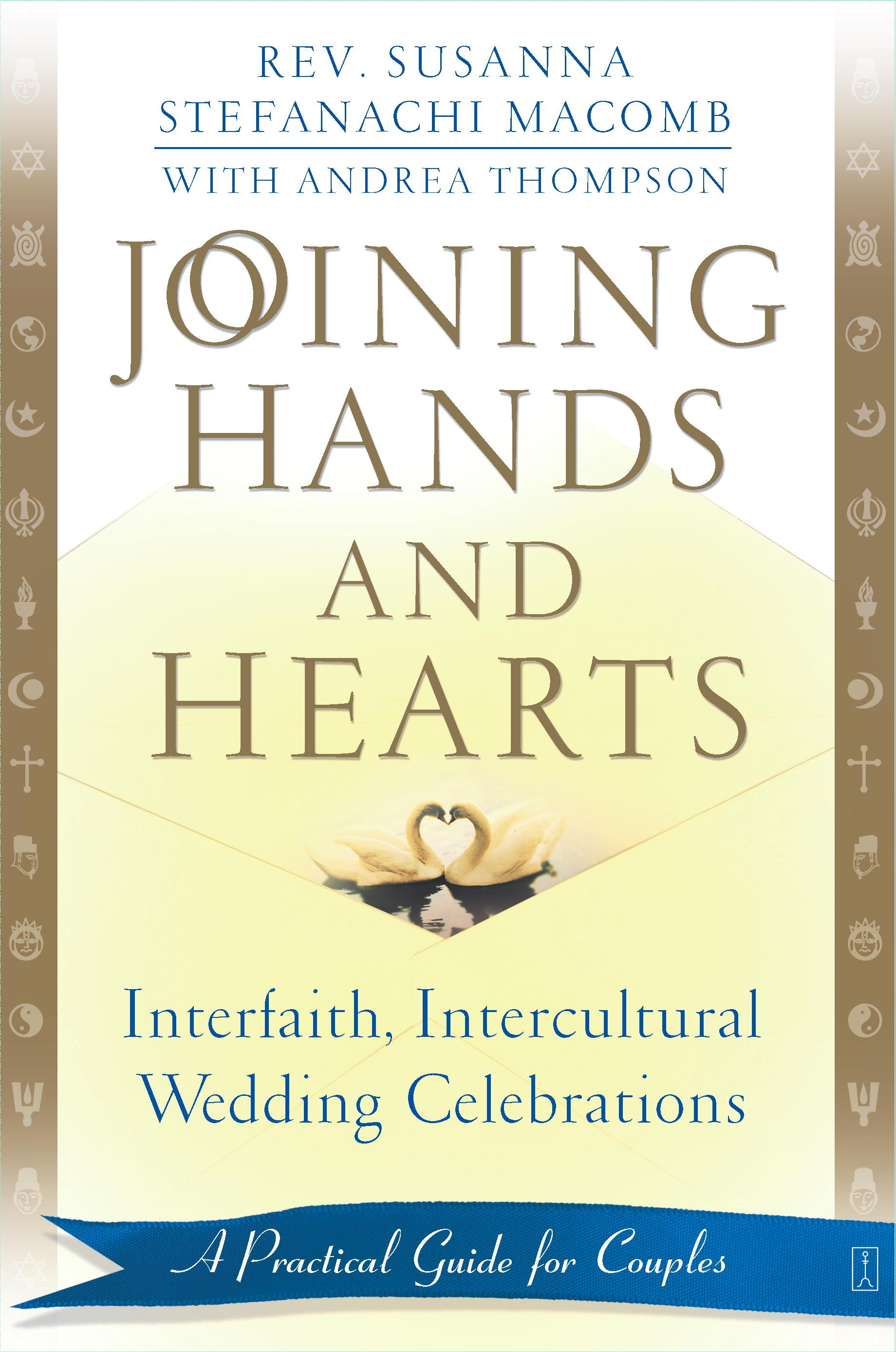 Interfaith intercultural wedding ceremonies books joining hands and hearts interfaith intercultural wedding celebrations a practical guide for couples simon and schuster is for couples of all sciox Image collections